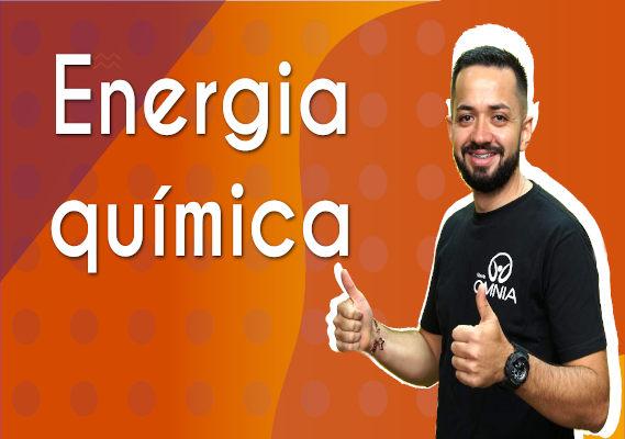 Thumbnail com o professor da videoaula sobre energia química