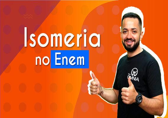 Thumbnail com o professor da videoaula sobre isomeria no Enem